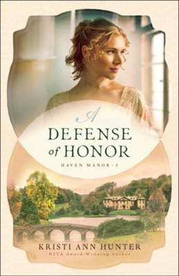 A Defense of Honor (Haven Manor Book #1) - eBook  -     By: Kristi Ann Hunter