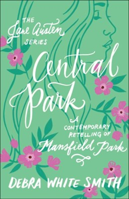 Central Park (The Jane Austen Series): A Contemporary Retelling of Mansfield Park - eBook  -     By: Debra White Smith