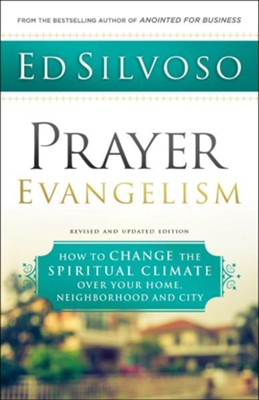 Prayer Evangelism: How to Change the Spiritual Climate over Your Home, Neighborhood and City / Revised - eBook  -     By: Ed Silvoso