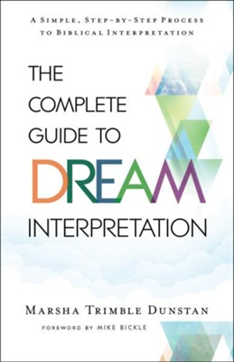 The Complete Guide to Dream Interpretation: A Simple, Step-by-Step Process to Biblical Interpretation - eBook  -     By: Marsha Trimble Dunstan