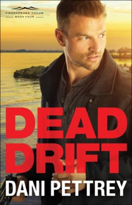 Dead Drift (Chesapeake Valor Book #4) - eBook  -     By: Dani Pettrey