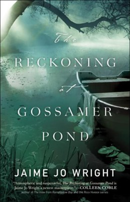 The Reckoning at Gossamer Pond - eBook  -     By: Jaime Jo Wright