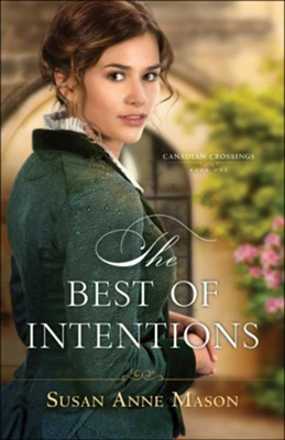 The Best of Intentions (Canadian Crossings Book #1) - eBook  -     By: Susan Anne Mason