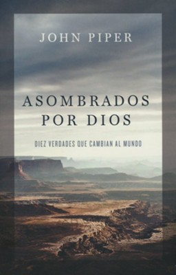 Asombrados por Dios (Astonished by God)  -     By: John Piper