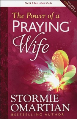 The Power of a Praying Wife  -     By: Stormie Omartian