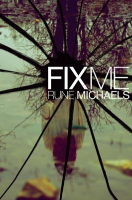 Fix Me  -     By: Rune Michaels