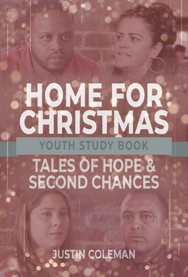 Home for Christmas Youth Study Book: Tales of Hope and Second Chances - eBook  -     By: Justin Coleman