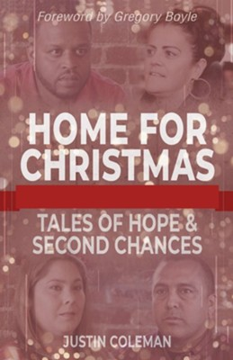 Home for Christmas: Tales of Hope and Second Chances - eBook  -     By: Justin Coleman