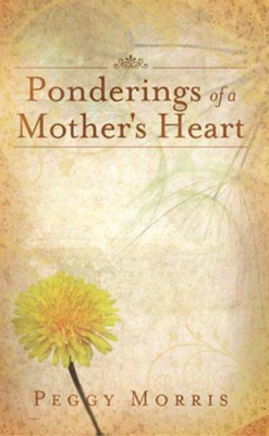 Ponderings of a Mother's Heart - eBook  -     By: Peggy Morris
