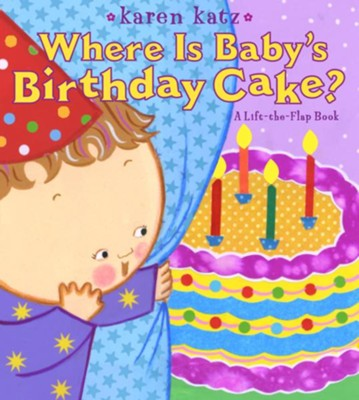 Where Is Baby's Birthday Cake?  -     By: Karen Katz