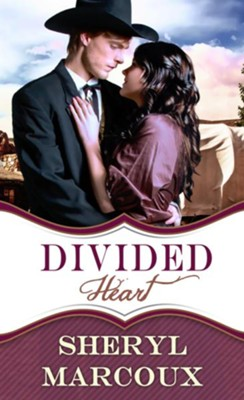 Divided Heart - eBook  -     By: Sheryl Marcoux