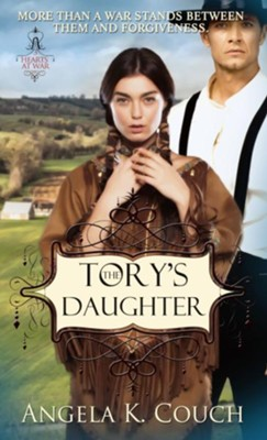 The Tory's Daughter - eBook  -     By: Angela Couch