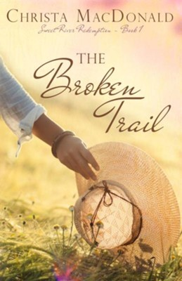 The Broken Trail  -     By: Christa MacDonald