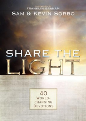 Share the Light: 40 World-Changing Devotions - eBook  -     By: Sam Sorbo, Kevin Sorbo