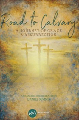 Road to Calvary: A Journey of Grace & Resurrection Choral Book  -     By: Daniel Semsen