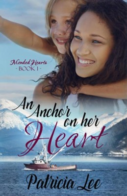 An Anchor on Her Heart  -     By: Patricia Lee