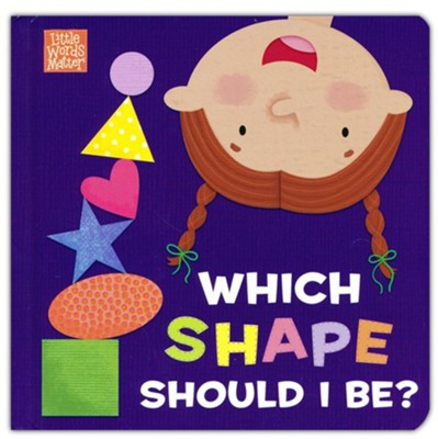 Which Shape Should I Be?  -     By: Pamela Kennedy     Illustrated By: Holli Conger