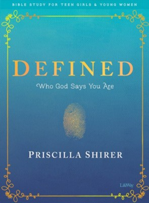 Defined, Teen Girls' Bible Study Book  -     By: Priscilla Shirer