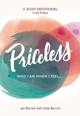 Priceless: Who I Am When I Feel . . . - eBook  -     By: Jen Barrick, Linda Barrick