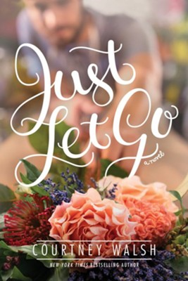 Just Let Go - eBook  -     By: Courtney Walsh