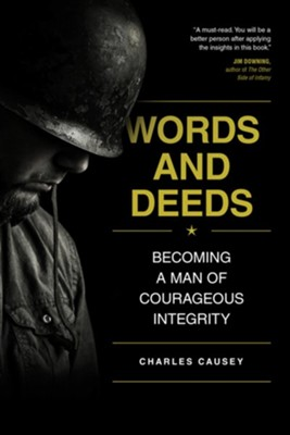 Words and Deeds: Becoming a Man of Courageous Integrity - eBook  -     By: Charles Causey