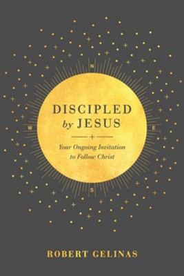 Discipled by Jesus: Your Ongoing Invitation to Follow Christ - eBook  -     By: Robert Gelinas