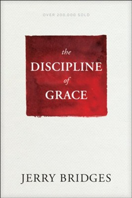 The Discipline of Grace -ebook   -     By: Jerry Bridges