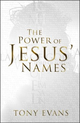 The Power of Jesus' Names  -     By: Tony Evans
