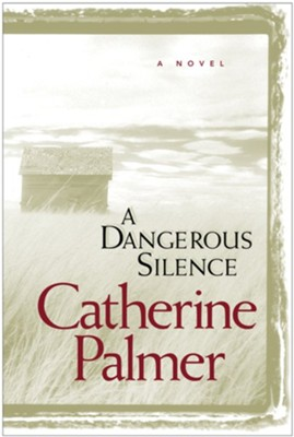 A Dangerous Silence -ebook   -     By: Catherine Palmer