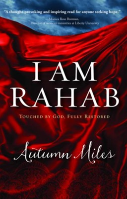 I Am Rahab: Touched By God, Fully Restored - eBook  -     By: Autumn Miles