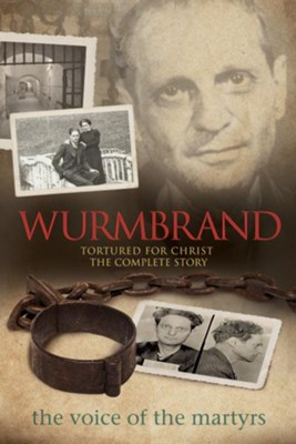 Wurmbrand: Tortured for Christ - The Complete Story - eBook  -     By: The Voice of the Martyrs