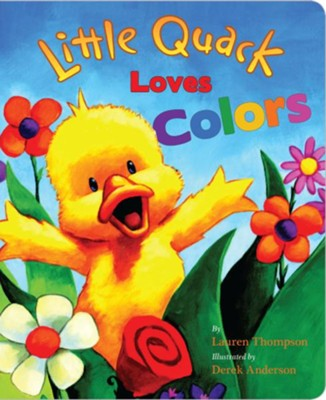 Little Quack Loves Colors  -     By: Lauren Thompson