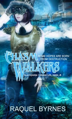Chasm Walkers - eBook  -     By: Raquel Byrnes