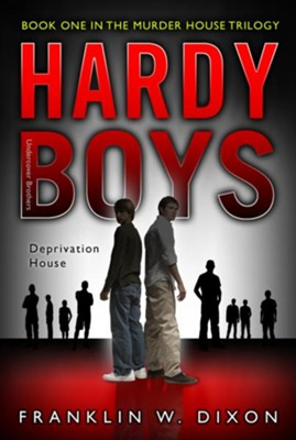 #22: The Hardy Boys Undercover Brothers: Deprivation House, Book 1 in The Murder House Trilogy  -     By: Franklin W. Dixon