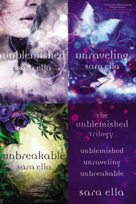 The Unblemished Trilogy: Unblemished, Unraveling, Unbreakable / Digital original - eBook  -     By: Sara Ella