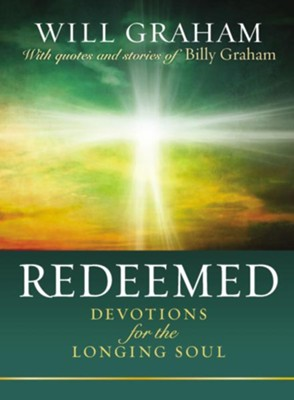 Redeemed: Devotions for the Longing Soul - eBook  -     By: Will Graham