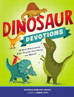 Dinosaur Devotions: 75 Dino Discoveries, Bible Truths, Fun Facts, and More! - eBook  -     By: Michelle Medlock Adams