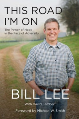 This Road I'm On: The Power of Hope in the Face of Adversity - eBook  -     By: Bill Lee