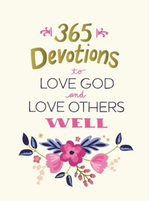 365 Devotions to Love God and Love Others Well - eBook  -