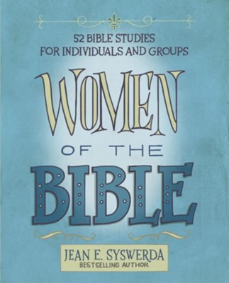 Women of the Bible: 52 Bible Studies for Individuals and Groups - eBook  -     By: Jean E. Syswerda
