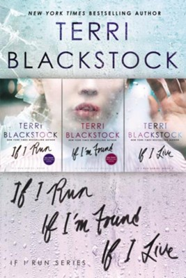 The If I Run Series Collection: If I Run, If I'm Found, If I Live / Digital original - eBook  -     By: Terri Blackstock