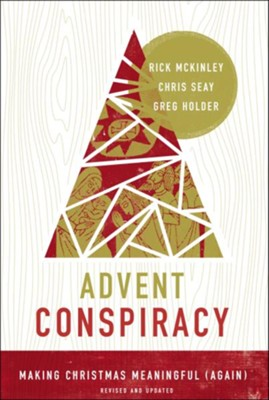 Advent Conspiracy: Making Christmas Meaningful (Again) - eBook  -     By: Seay Holder Mckinley