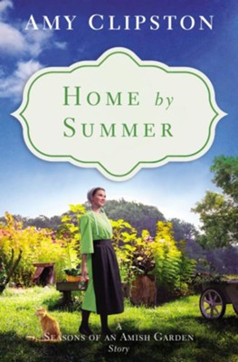 Home by Summer: An Amish Story / Digital original - eBook  -     By: Amy Clipston
