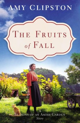 The Fruits of Fall: An Amish Story / Digital original - eBook  -     By: Amy Clipston