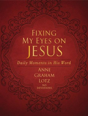 Fixing My Eyes on Jesus: Daily Moments in His Word - eBook  -     By: Anne Graham Lotz