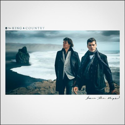 Burn the Ships, Vinyl   -     By: for KING & COUNTRY