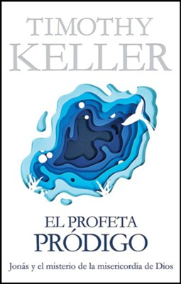 El profeta pr&#243digo (The Prodical Prophet)  -     By: Timothy Keller
