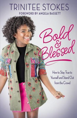 Bold and Blessed: How to Stay True to Yourself and Stand Out from the Crowd - eBook  -     By: Trinitee Stokes