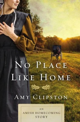 No Place like Home: An Amish Homecoming Story / Digital original - eBook  -     By: Amy Clipston