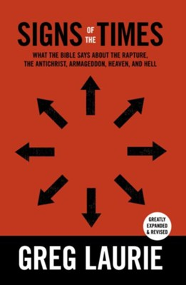 Signs of the Times: What the Bible Says About the Rapture, Anti-Christ, Armageddon, Heaven and Hell - eBook  -     By: Greg Laurie